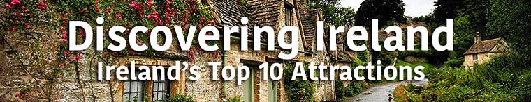 Visiting Ireland : Ireland's Top Ten Attractions